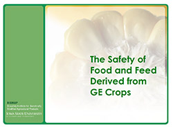 The Safety of Food and Feed Derived from GE Crops Module